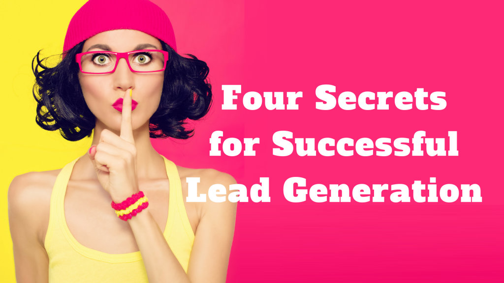 4 Secrets To A Successful Lead Generation Campaign