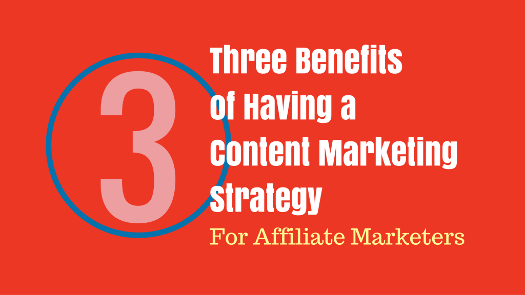 Three Benefits of a Content Marketing Strategy