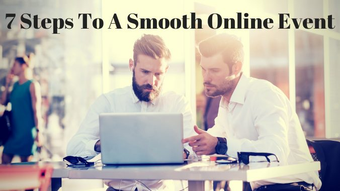 7 Steps To A Smooth Online Event