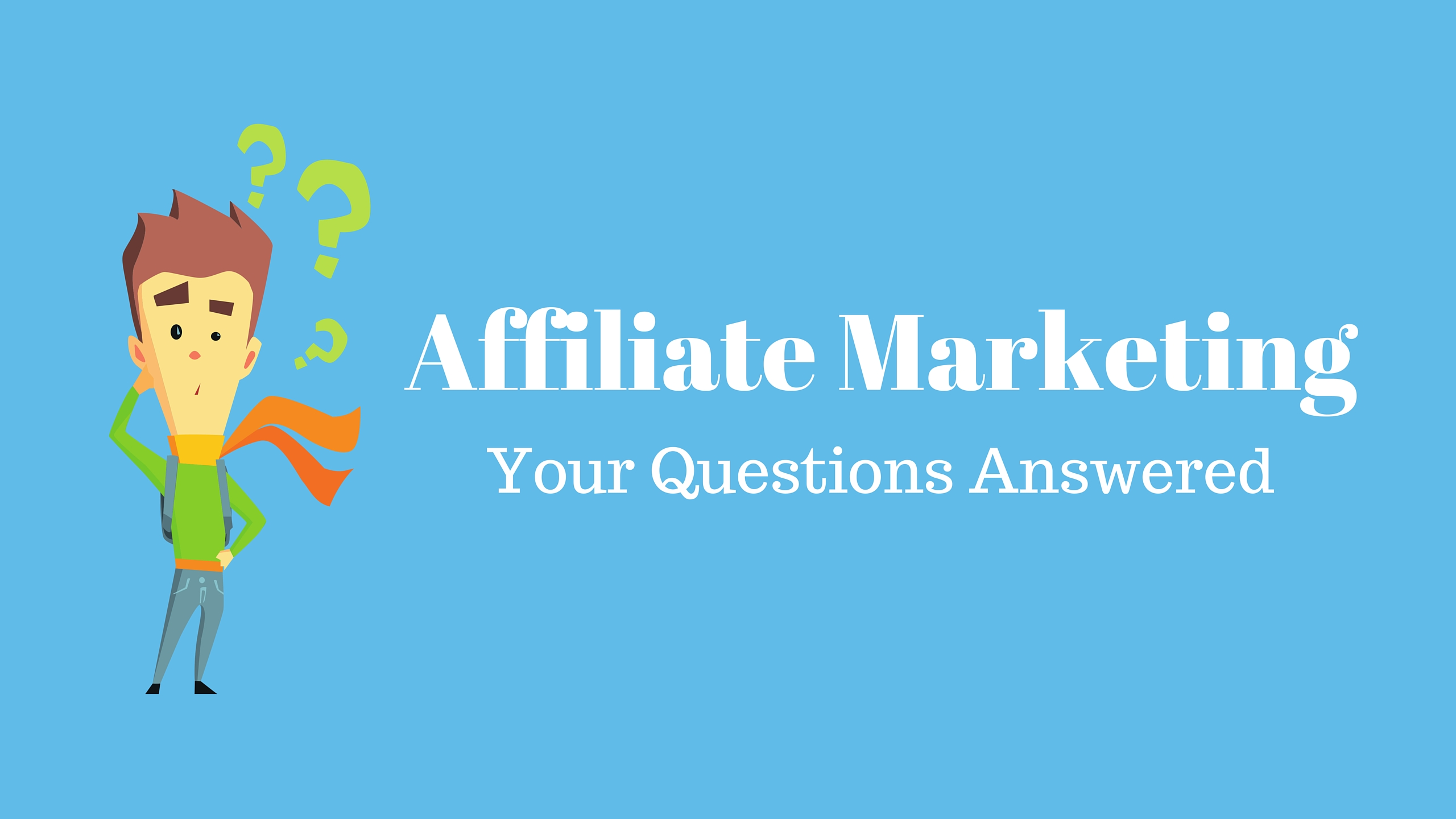 Affiliate Marketing - Your Questions Answered