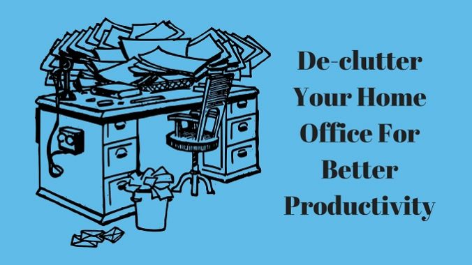 Declutter Your Home Office For Better Productivity