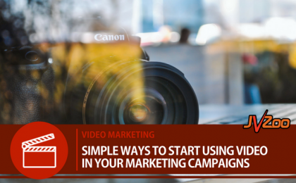 SIMPLE WAYS TO START USING VIDEO IN YOUR MARKETING CAMPAIGNS
