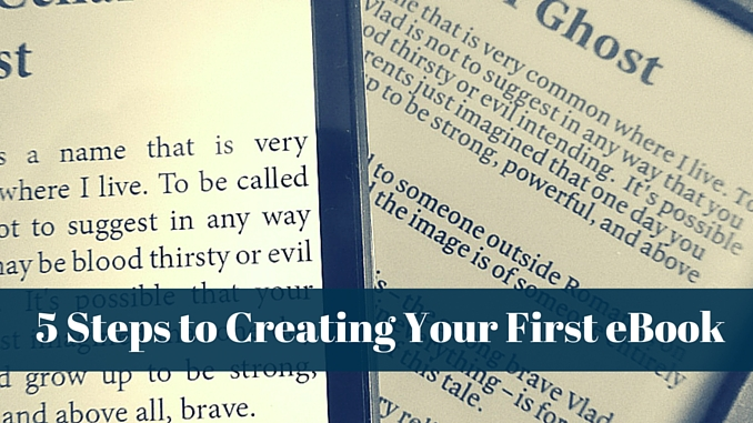5 Steps to Creating Your First eBook