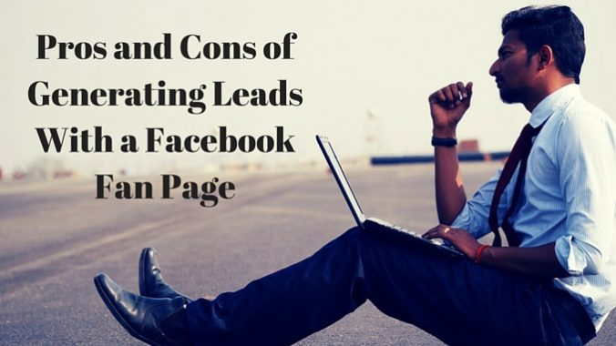 Pros and Cons of Generating Leads With a Facebook Fan Page