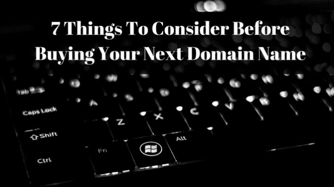 7 things to consider before buying your next domain name