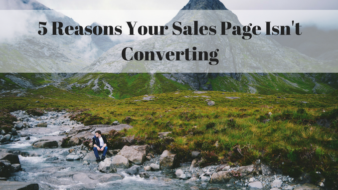 5 Reasons Your Sales Page Isn't Converting