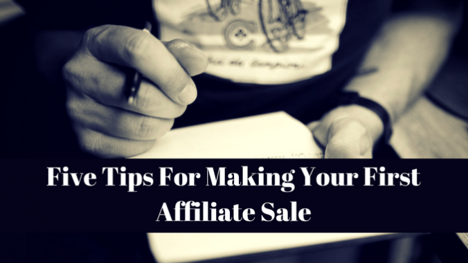 5 Tips For Making Your First Affiliate Sale
