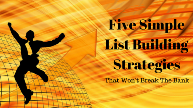 Five Simple List Building Strategies