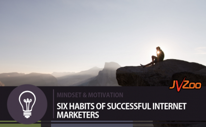 SIX HABITS OF SUCCESSFUL INTERNET MARKETERS