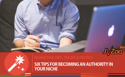 SIX TIPS FOR BECOMING AN AUTHORITY IN YOUR NICHE