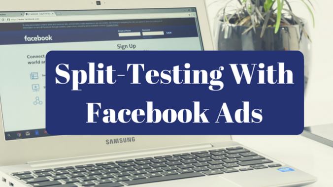 Split Testing With Facebook Ads