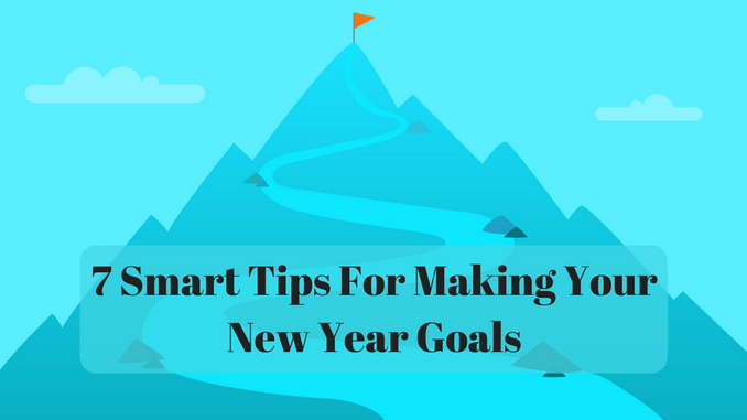 7 Smart Tips For Making Your New Year Goals