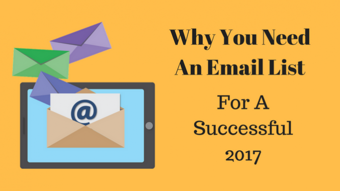 Why You Need An Email List For A Successful 2017