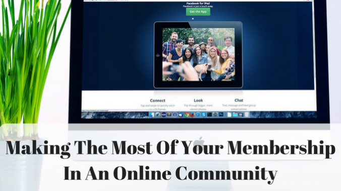 Making The Most Of Your Membership In An Online Community