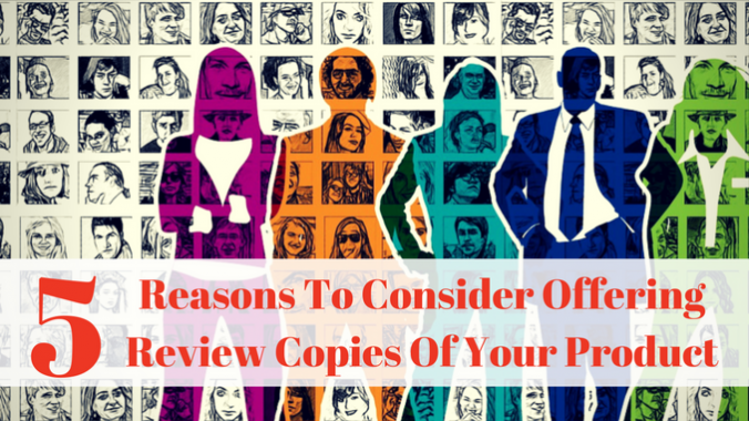 5 Reasons To Offer Affiliates Review Copies Of Your Product