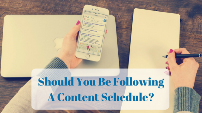 Should You Be Following A Content Schedule-