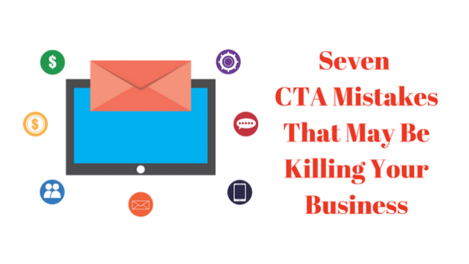 7 CTA Mistakes That May Be Killing Your Business