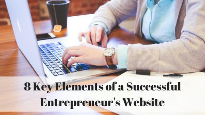 8 key elements of a successful entrepreneur's website