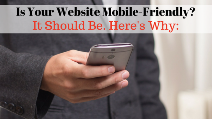 Is Your Website Mobile Friendly- If Not, It Should Be-