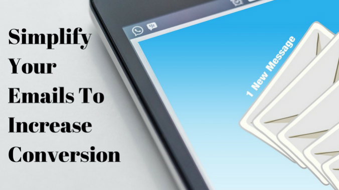 Simplify Your Emails To Increase Conversion (1)