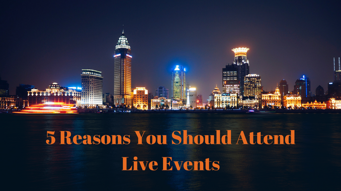 5 Reasons Affiliate Marketers & Product Creators Should Attend Live Events