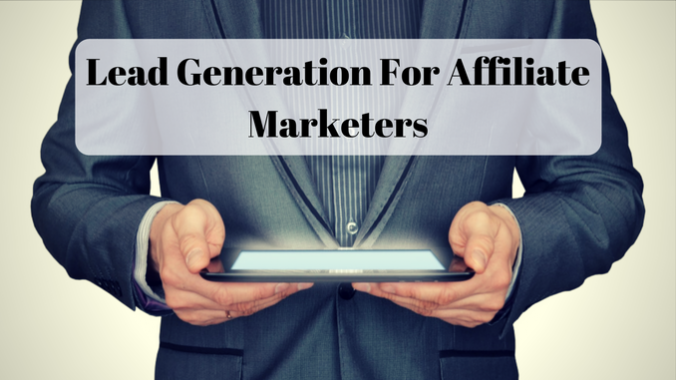 Lead Generation For Affiliate Marketers