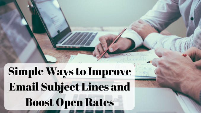 Simple Ways to Improve Email Subject Lines and Boost Open Rates