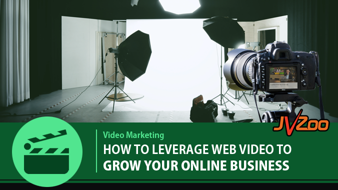 HOW TO LEVERAGE WEB VIDEO TO GROW YOUR ONLINE BUSINESS