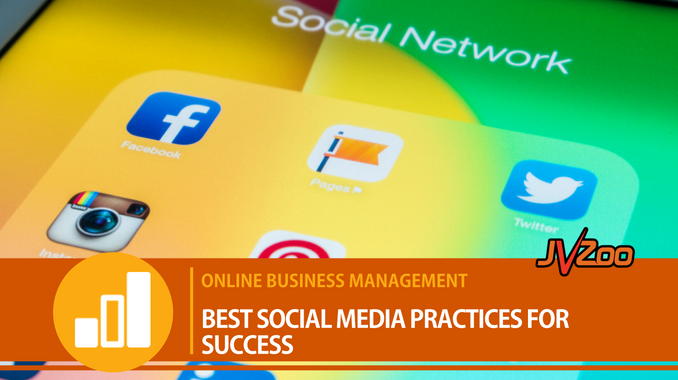BEST SOCIAL MEDIA PRACTICES FOR SUCCESS