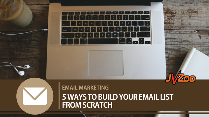 HOW TO BUILD YOUR EMAIL LIST FROM SCRATCH