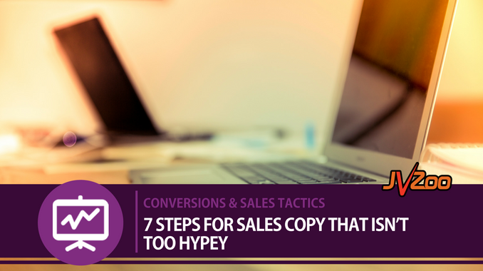 7 steps for sales copy that isn't too hypey