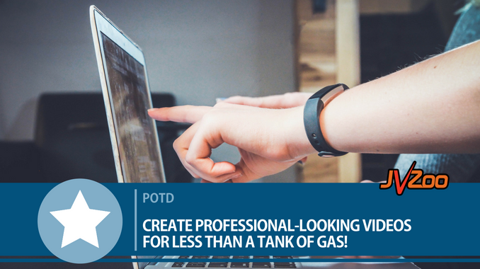 CREATE PROFESSIONAL-LOOKING VIDEOS FOR LESS THAN A TANK OF GAS!
