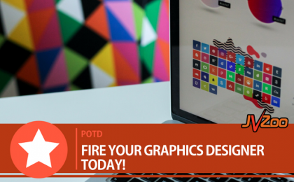 FIRE YOUR GRAPHICS DESIGNER TODAY!