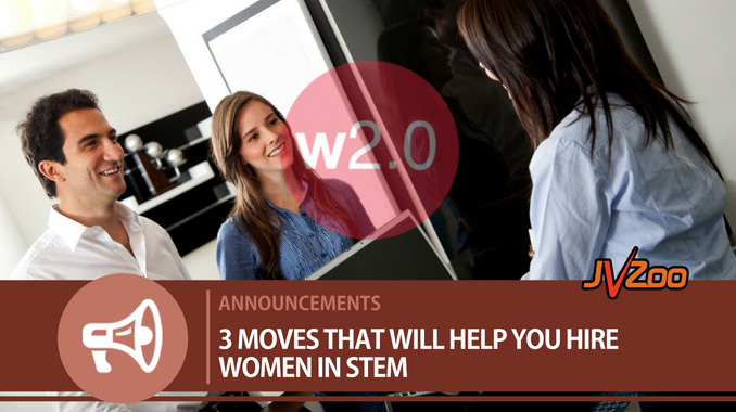 3 MOVES THAT WILL HELP YOU HIRE WOMEN IN STEM