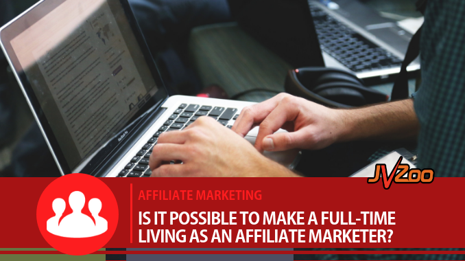 MAKE A FULL TIME INCOME AS AN AFFILIATE MARKETER
